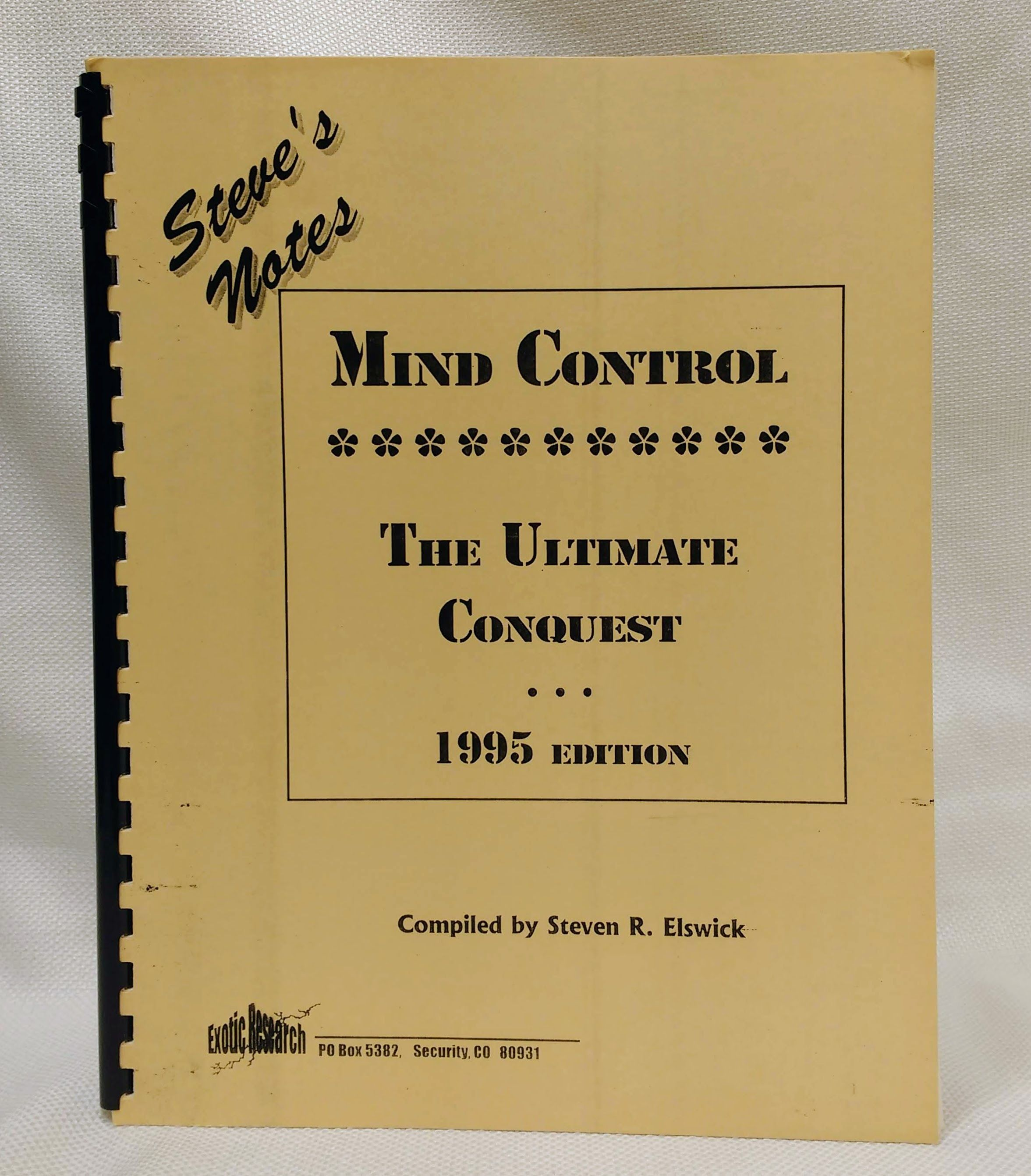 Steve's Notes: Mind Control: The Ultimate Conquest, Steven R. Elswick [Compiler]
