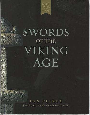 Swords of the Viking Age, Peirce, Ian; Oakeshott, Ewart