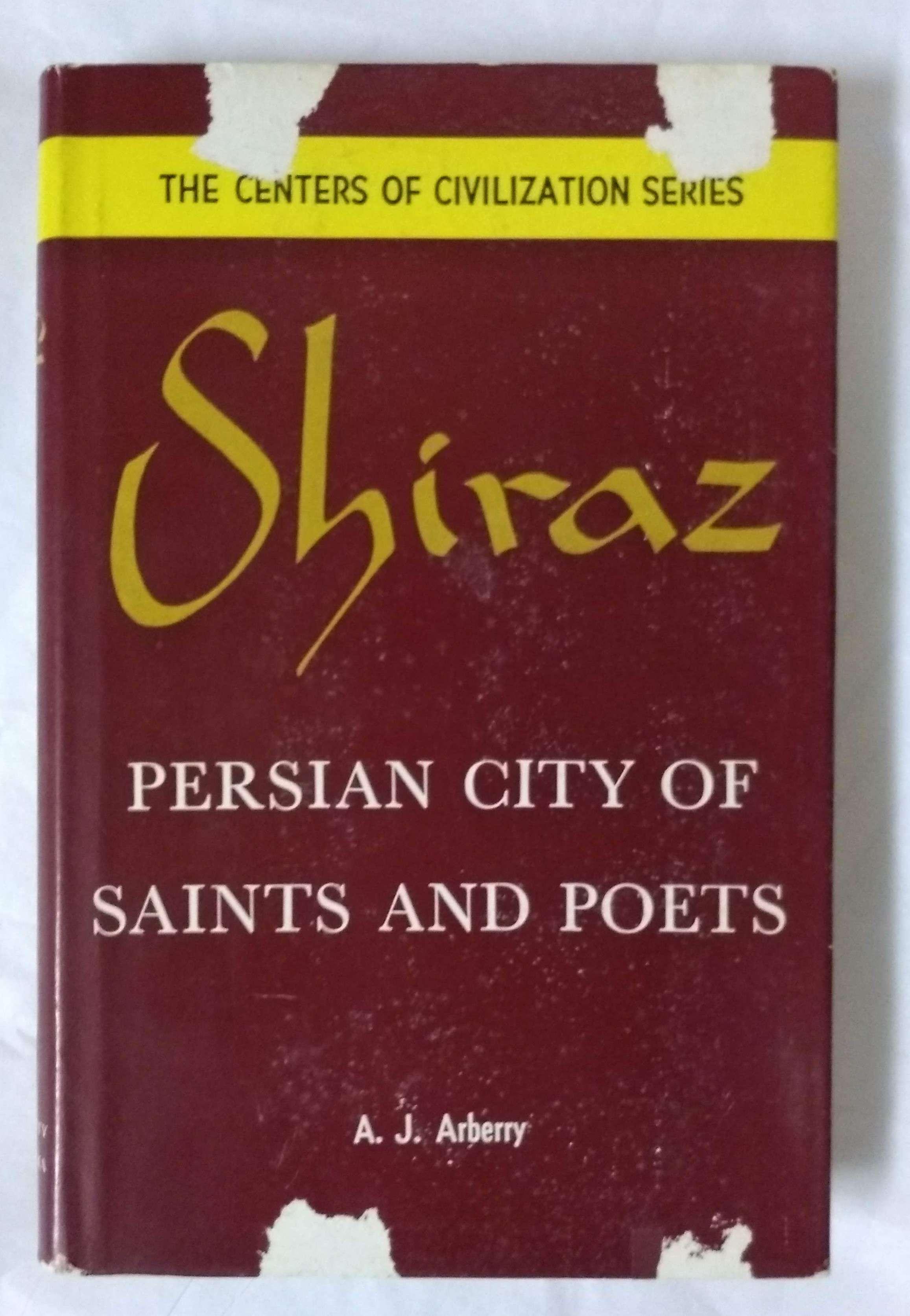 Shiraz: Persian City of Saints and Poets, Arberry, Arthur