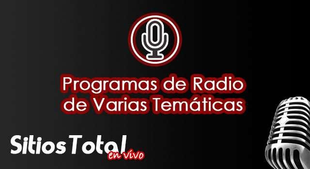 Programas de Radio de Varias Tematicas en Vivo