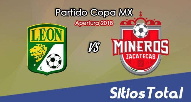 León vs Mineros de Zacatecas en Vivo – Copa MX – Martes 14 de Agosto del 2018