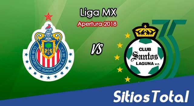 Ver Chivas vs Santos en Vivo – Apertura 2018 de la Liga MX