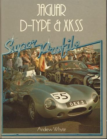JAGUAR D-TYPE and XKSS, Whyte, Andrew.