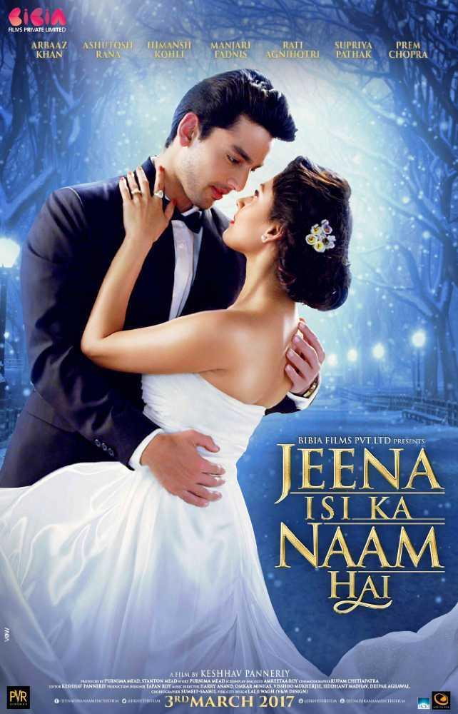 Poster Jeena Isi Ka Naam Hai (2017) Full Movie Download in HD DVD-Rip