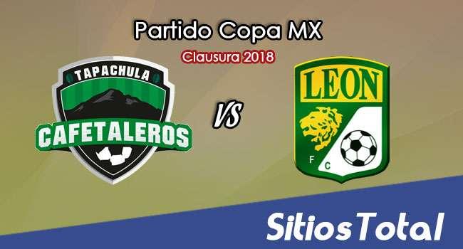 Cafetaleros de Tapachula vs León en Vivo – Copa MX – Martes 16 de Enero del 2018