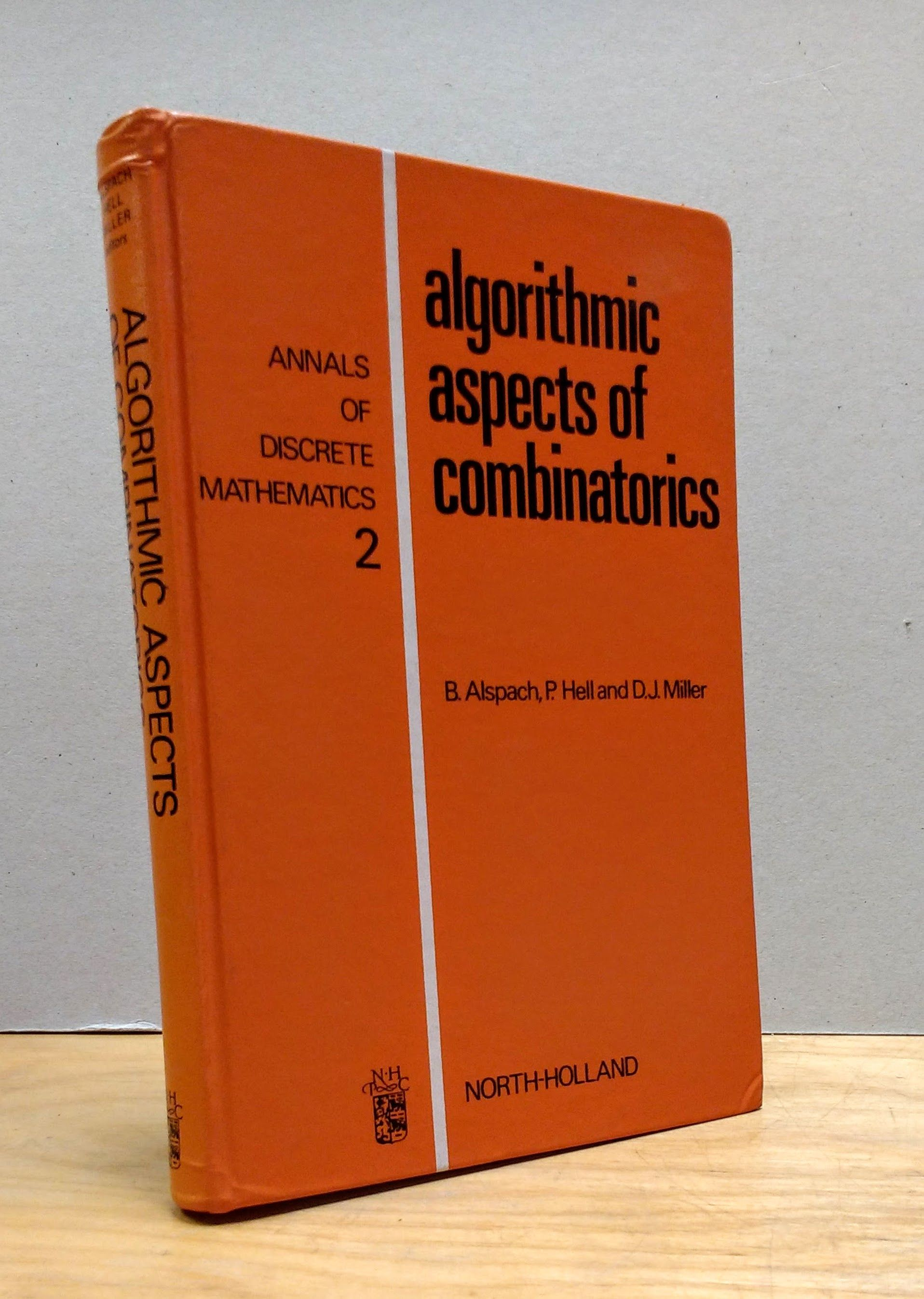 Algorithmic Aspects of Combinatorics, Alspach, B. [Editor]; Hell, P. [Series Editor]; Miller, D. J. [Series Editor];