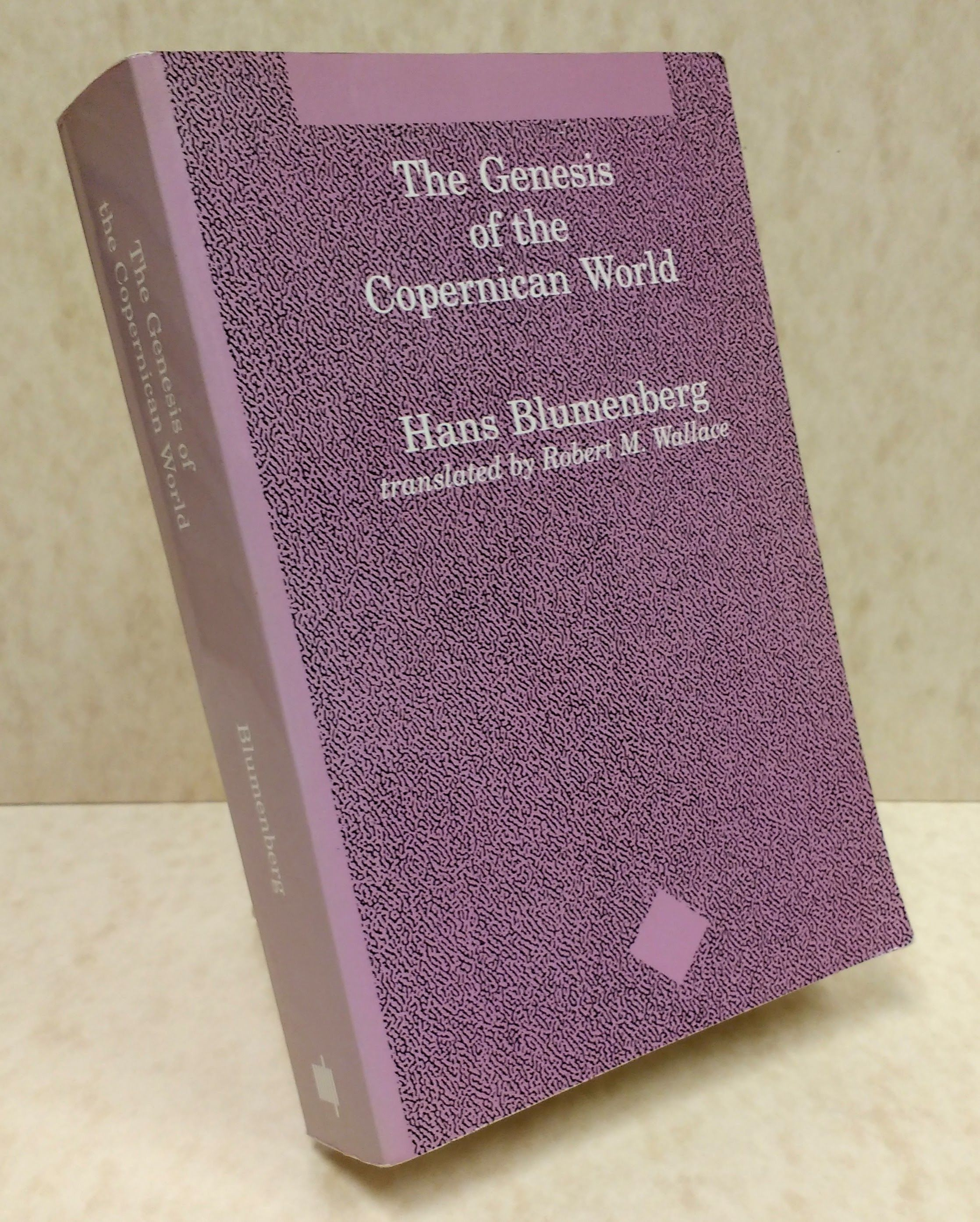 The Genesis of the Copernican World (Studies in Contemporary German Social Thought), Blumenberg, Hans; McCarthy, Thomas [Series Editor]; Wallace, Robert M. [Translator];