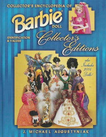 Collector's Encyclopedia of Barbie Doll Collector's Editions: Identification and Values, Augustyniak, J. Michael
