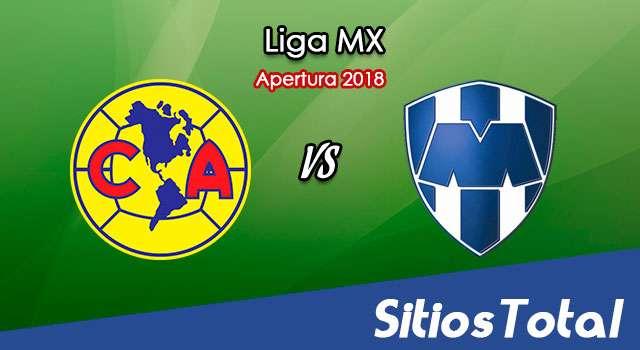 Ver América vs Monterrey en Vivo – Apertura 2018 de la Liga MX