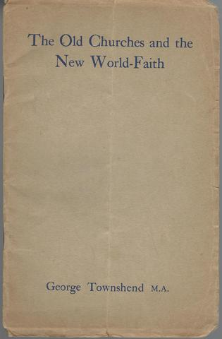 The Old Churches and the New World-Faith, George Townshend