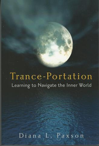 Trance-Portation: Learning to Navigate the Inner World, Diana L. Paxson