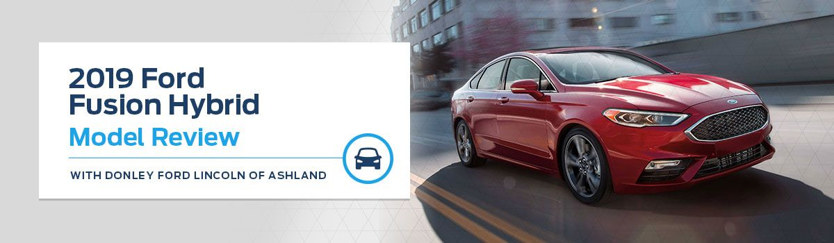2019 Ford Fusion Hybrid Model Overview Donley Of Ashland