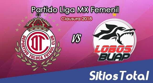 Toluca vs Lobos BUAP en Vivo – Liga MX Femenil – Lunes 16 de Julio del 2018