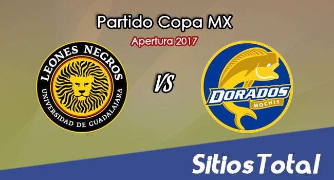 Leones Negros vs Dorados de Sinaloa en Vivo – Jornada 6 Apertura 2017 Copa MX – Martes 12 de Septiembre del 2017