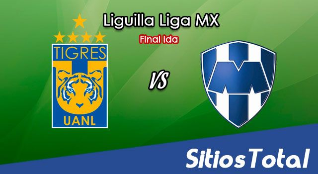 Ver Tigres vs Monterrey en Vivo – Final Ida – Online, Por TV, Radio en Linea, MxM – Apertura 2017 Liga MX