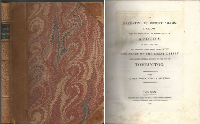 The narrative of Robert Adams, a sailor who was wrecked on the western coast of Africa, in the year 1810, was detained three years in slavery by the Arabs of the Great Desert, and resides several months in the City of Tombuctoo., Adams, Robert, Cock, S.,