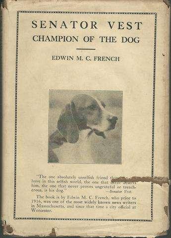 Senator Vest Champion Of The Dog, Edwin M.C. French