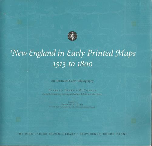 New England in Early Printed Maps, 1513-1800: An Illustrated Carto-Bibliography by Barbara B. McCorkle (2001-06-02)