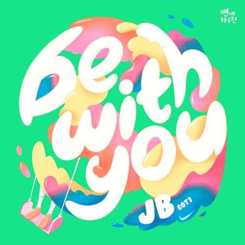 Jb Be With You English Translation Lyrics Got7