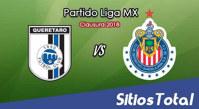 Querétaro vs Chivas en Vivo – Liga MX – Miércoles 14 de Febrero del 2018