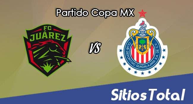 FC Juarez vs Chivas en Vivo – Online, Por TV, Radio en Linea, MxM – Apertura 2017 – Copa MX