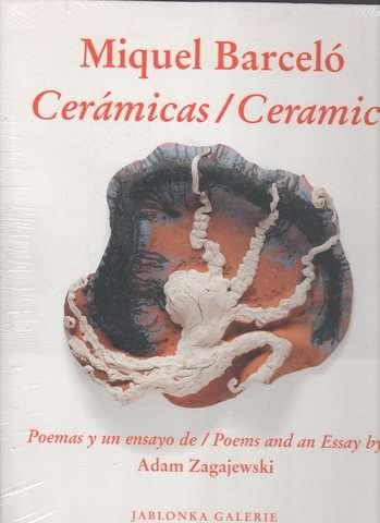 Miquel Barcelo: Ceramicas (Spanish Edition), Barcelo, Miquel; Zagajevsky, Adam