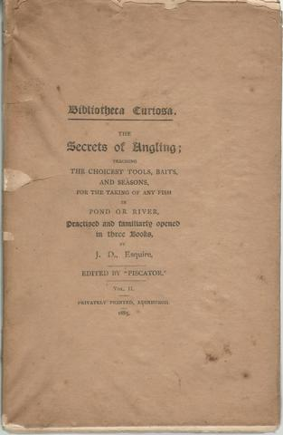 Bibliotheca Curiosa The Secrets of Angling Any Fish in Pond or River Vol.2 Only Limited, J.D., Esquire