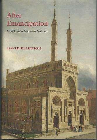 After Emancipation: Jewish Religious Responses To Modernity, Ellenson, David
