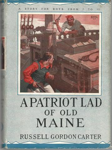 A Patriot Lad Of Old Maine Russell Gordon Carter 1932 HC in DJ, Russell Gordon Carter