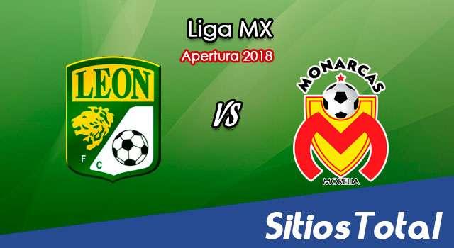 Ver León vs Monarcas Morelia en Vivo – Apertura 2018 de la Liga MX