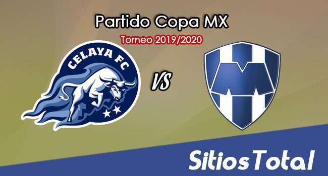 Celaya vs Monterrey en Vivo – Octavos de Final – Copa MX – Miércoles 22 de Enero del 2020