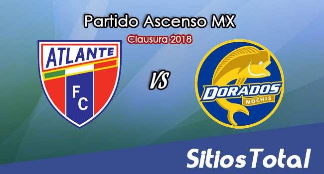 Atlante vs Dorados de Sinaloa en Vivo – Ascenso MX – Miércoles 14 de Febrero del 2018