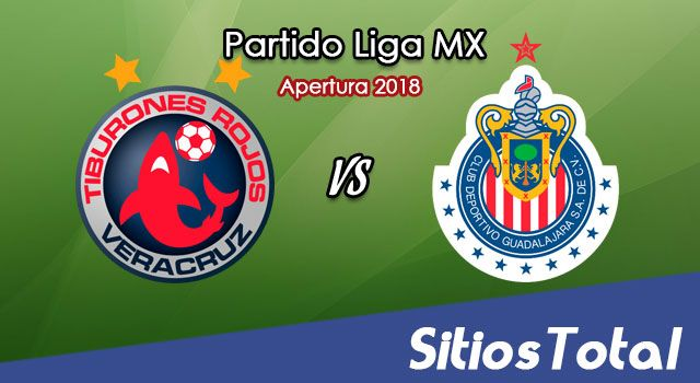 Ver Veracruz vs Chivas en Vivo – Apertura 2018 de la Liga MX