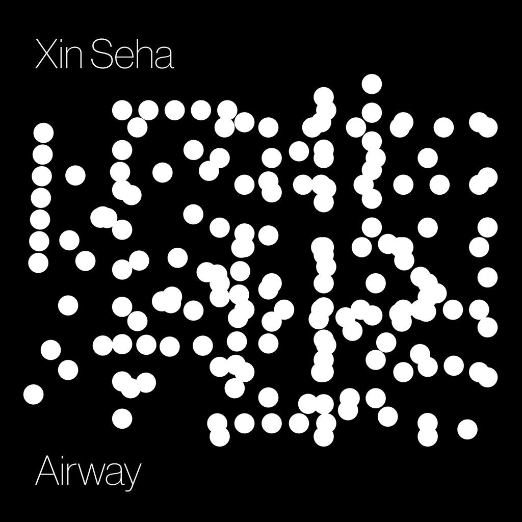 Download [Full Album] Xin Seha - Airway - EP Mp3 Album Cover