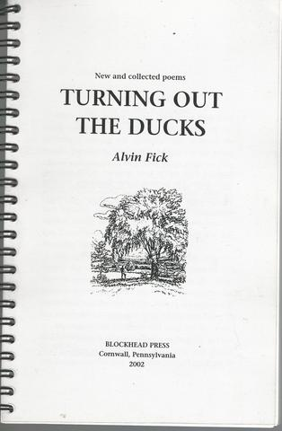 Collected Poems Turning Out The Ducks 100 Printed Copies, Alvin Fick