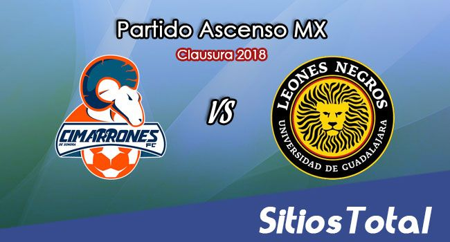 Cimarrones de Sonora vs Leones Negros en Vivo – Ascenso MX – Viernes 23 de Febrero del 2018