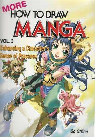More How To Draw Manga Volume 3: Enhancing A Character's Sense Of Presence, Hayashi, Hikaru; Yagizawa, Rio