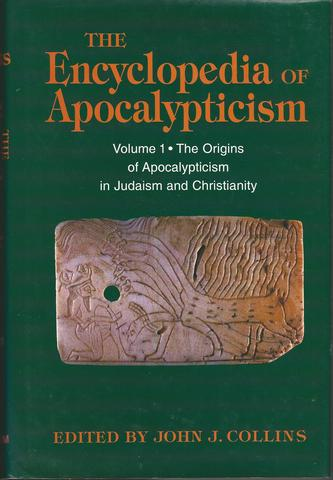The Encyclopedia of Apocalypticism: The Origins of Apocalypticism in Judaism and Christianity