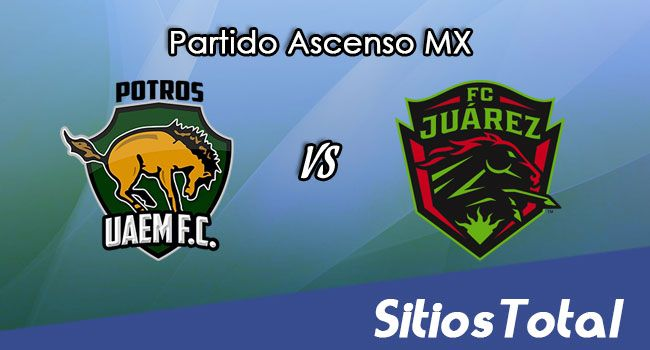 Potros UAEM vs FC Juarez en Vivo – Ascenso MX – Jueves 20 de Abril del 2017