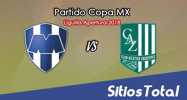 Monterrey vs Atlético Zacatepec en Vivo – Liguilla Copa MX – Octavos de Final – Miércoles 26 de Septiembre del 2018