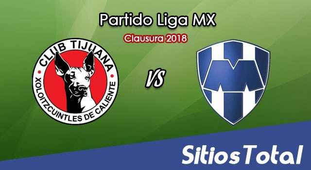 Xolos Tijuana vs Monterrey en Vivo – Cuartos de Final Ida – Liga MX – Miércoles 2 de Mayo del 2018