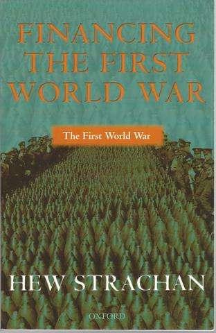 Financing the First World War, Strachan, Hew