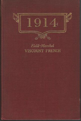 1914 - Preface by Marshal Foch with Portrait and Maps, Field Marshal Viscount French
