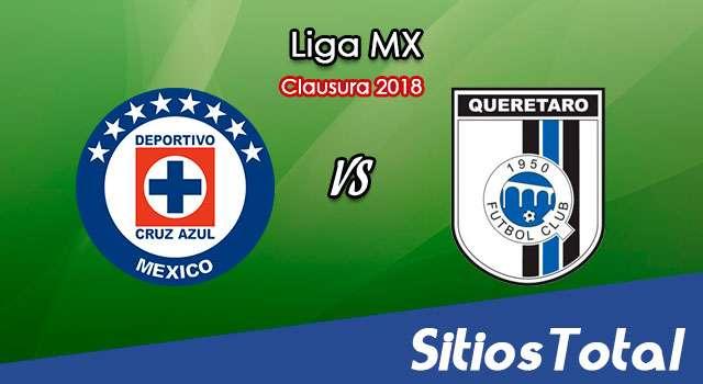 Cruz Azul vs Querétaro en Vivo – Liga MX – Sábado 3 de Marzo del 2018