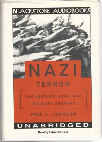 The Nazi Terror: The Gestapo, Jews and Ordinary Germans, Eric A. Johnson