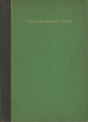 Child on Bronze Horse A Symphonic Poem Limited Edition, Benjamin R.C. Low