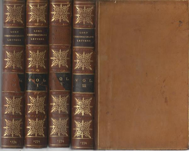 Letters written by the late right honourable Philip Dormer Stanhope, Earl of Chesterfield to his son, Philip Stanhope, Esq... together with several other pieces on various subjects [complete in 4 volumes]