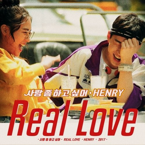 Henry - Real Love K2Ost free mp3 download korean song kpop kdrama ost lyric 320 kbps