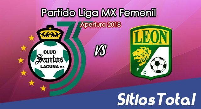 Ver Santos vs León en Vivo – Liga MX Femenil – Lunes 20 de Agosto del 2018