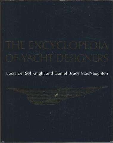 The Encyclopedia of Yacht Designers, Lucia Del Sol Knight; Daniel Bruce MacNaughton